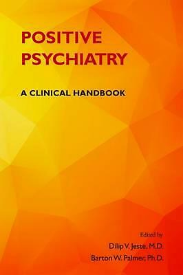 Positive Psychiatry: A Clinical Handbook by Dilip Jeste (English) Paperback Book