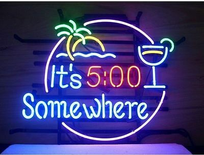 New It's 5:00 O'clock Somewhere Some Where Neon Sign Beer Bar Light FAST SHIP