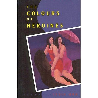 The Colours of Heroines Lydia Kwa Women's Press Canada PB / 9780889611993