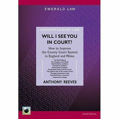 Will I See You in Court? Anthony Reeves Emerald Publishing PB / 9781847160959