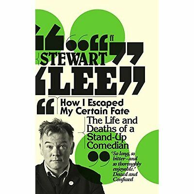 How I Escaped My Certain Fate Stewart Lee Humour Faber PB / 9780571254811