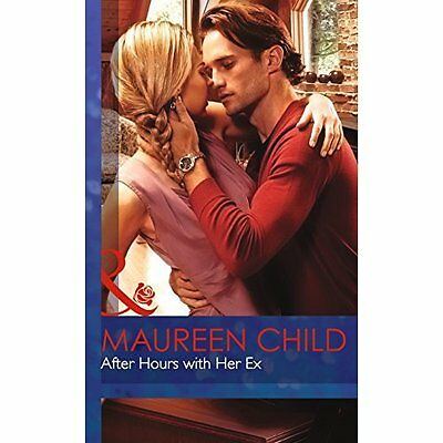 After Hours with Her Ex Maureen Child Mills Boon Hardback 9780263257670