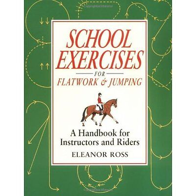 School Exercises for Flatwork Jumping Ross Kenilworth Press Paper. 9781872082318