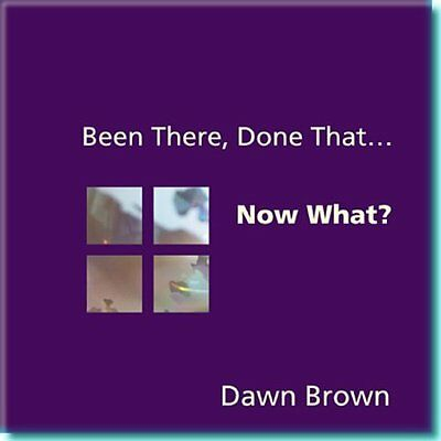Been There Done That... Now What? Brown Self-help personal develo. 9781894439244