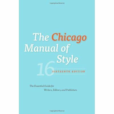 The Chicago Manual of Style 16e University of Press HB 9780226104201