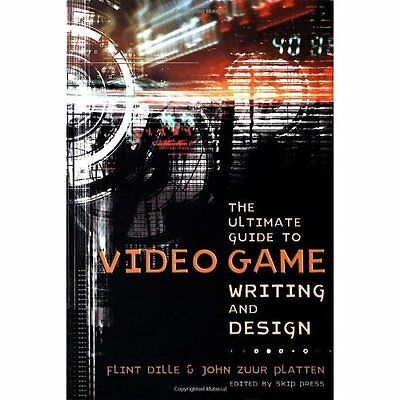 Ultimate Guide to Video Game Writing Design Dille Platten Lone Ea. 9781580650663