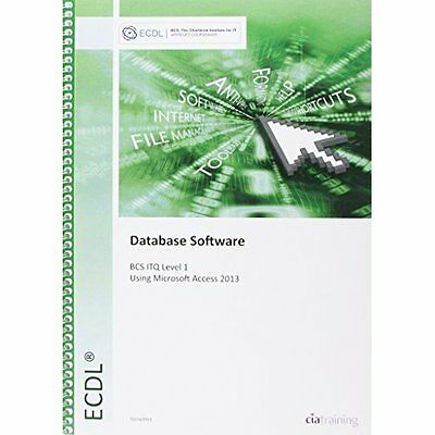ECDL Database Software Using Access 2013 CiA Training Ltd. Ltd Sp. 9780857410559