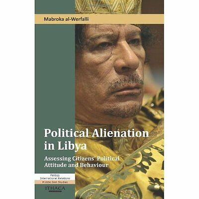 Political Alienation in Libya Al-Werfalli Ithaca Press PB / 9780863724213