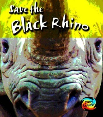 Save The Black Rhino Spilsbury  Louise 9780431114231