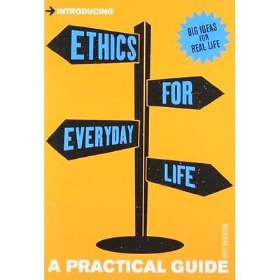Introducing Ethics for Everyday Life Robinson Icon Books Paperbac. 9781848313415