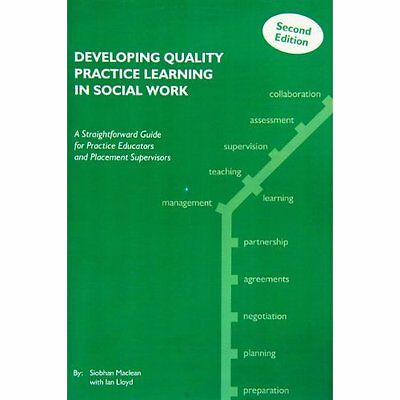 Developing Quality Practice Learning Social Work 2e Maclean Lloyd 9781903575888