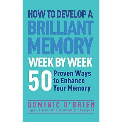 How to Develop Brilliant Memory Week by O'Brien Watkins Publishing 9781780287904