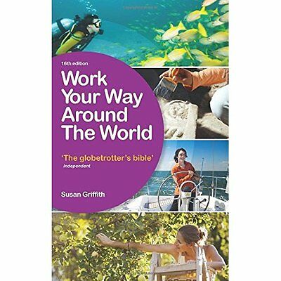 Work Your Way Around the World 16e Griffith Vacation-Work PB / 9781780591834