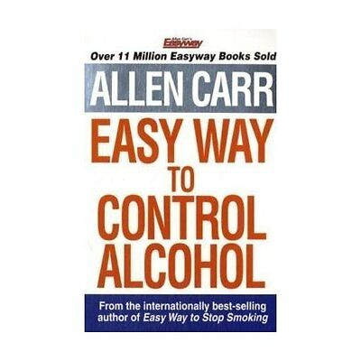 Allen Carr's Easyway to Control Alcohol Carr Arcturus Publishing . 9781848374652
