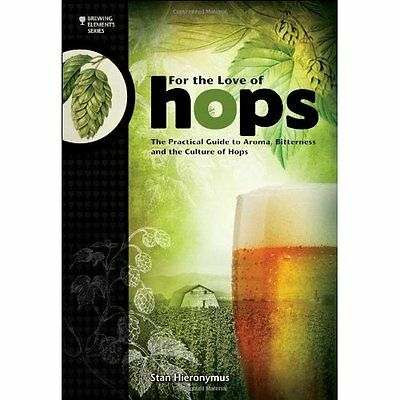 For the Love of Hops Stan Hieronymus Brewers Publications PB / 9781938469015