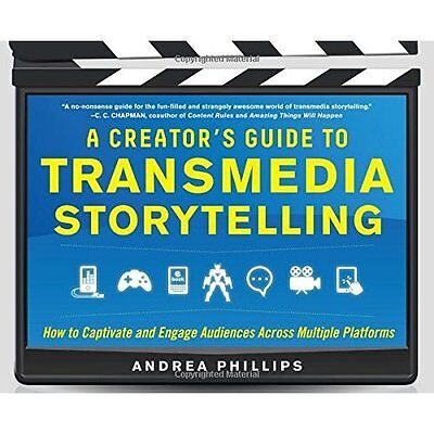 A Creator's Guide to Transmedia Storytelling How to Captivate Eng. 9780071791526