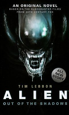 Alien  Out Of The Shadow  A Novel    Tim Lebbon   Pbk NEW