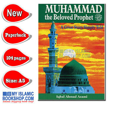 Muhammad (PBUH) the Beloved Prophet A Great Story Simply told Islamic Book Gift