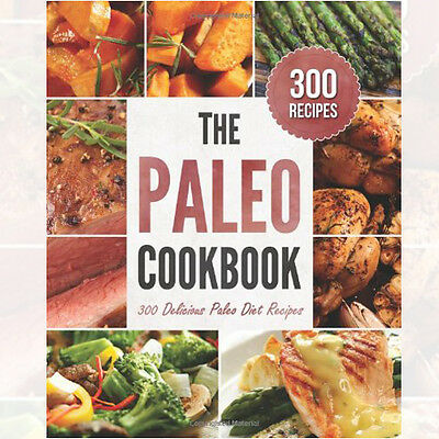 The Paleo Cookbook: 300 Delicious Paleo Diet Recipes By Rockridge Press BrandNew