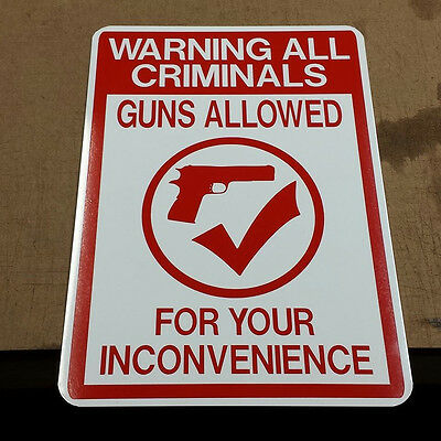Aluminum Funny Sign: Warning Criminals Guns are welcome