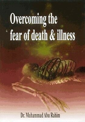 Overcoming The Fear Of Death, Illness And Sickness