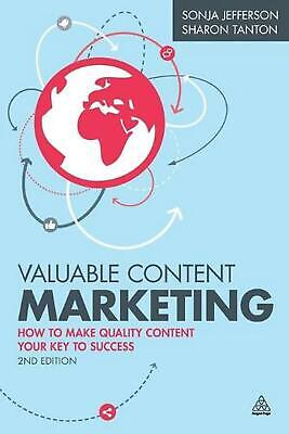 Valuable Content Marketing: How to Make Quality Content Your Key to Success by S