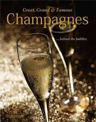 Great, Grand & Famous Champagne: Behind the Bubbles: ...Behind the Bubbles by Fr
