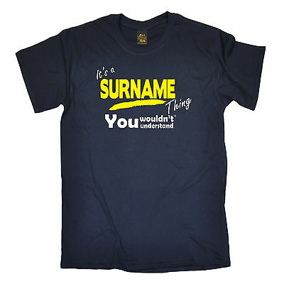 Its A Surname Thing T-SHIRT Him Family Dad Daddy Husband Funny birthday gift