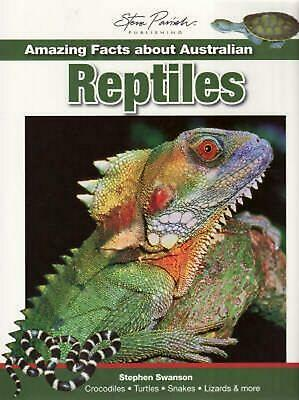 Amazing Facts About Australian Reptiles by Steve Parish Paperback Book
