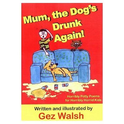 Mum Dog's Drunk Again Walsh The King's England Press Paperback / . 9781872438955
