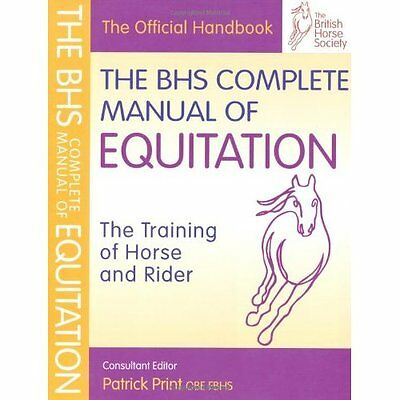 BHS Complete Manual Equitation British Horse Society Kenilworth P. 9781905693375