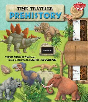 Time Traveler Prehistory: Travel through time and take a peek into the Earth's e