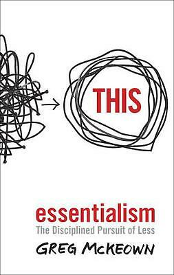 Essentialism: The Disciplined Pursuit of Less by Greg McKeown Free Shipping!