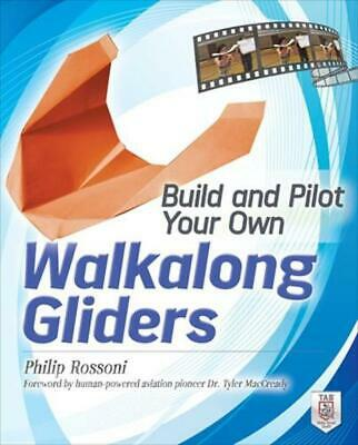 Build and Pilot Your Own Walkalong Gliders by Philip Rossoni (English) Paperback