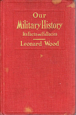 OUR MILITARY HISTORY by LEONARD WOOD, 1916