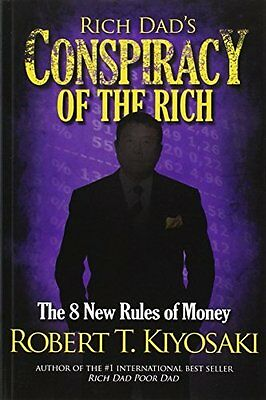 Rich Dad's Conspiracy of the Rich: The 8 New Rules of Money by Robert Kiyosaki
