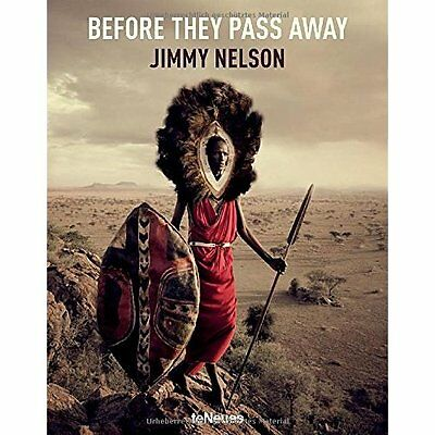 Before They Pass Away Jimmy Nelson teNeues Verlag GmbH + Co KG HB 9783832797591