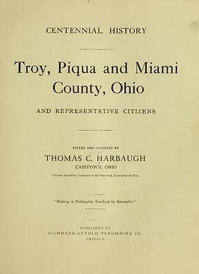 1909 TROY, PIQUA, MIAMI County Ohio OH, History and Genealogy Ancestry DVD B14