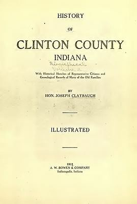 1913 CLINTON County Indiana IN, History and Genealogy Ancestry Family DVD B36