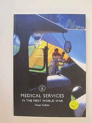 Medical Services in the First World War - 64 pages, Illustrated