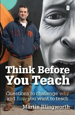 Think Before You Teach: Questions to challenge why and how you want to teach by