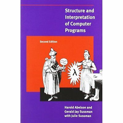 Structure Interpretation Computer Programs 2e Abelson Sussman pro. 9780262510875