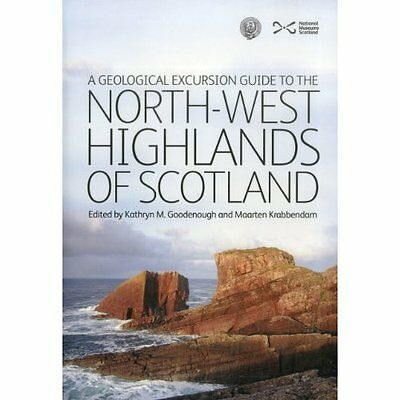 A Geological Excursion Guide to North-West Highlands Scotland Goo. 9781905267538