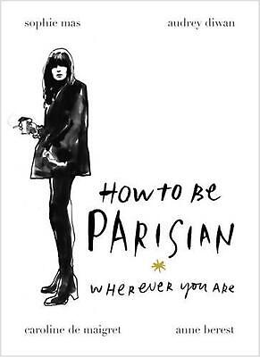 How To Be Parisian by Anne Berest Hardcover Book Free Shipping!