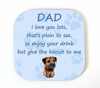 Border Terrier 'I Love You Dad' Coaster Fun Poem Novelty Gift FROM THE DOG