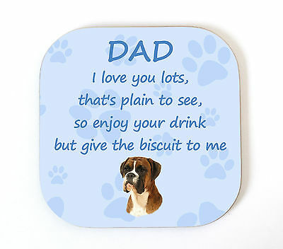 Boxer 'I Love You Dad' Coaster Design 2 Fun Poem Novelty Gift FROM THE DOG
