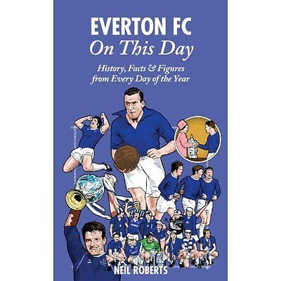 Everton FC On This Day Neil Roberts Pitch Hardback 9781908051844