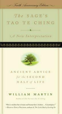 The Sage's Tao Te Ching: Ancient Advice for the Second Half of Life by William M