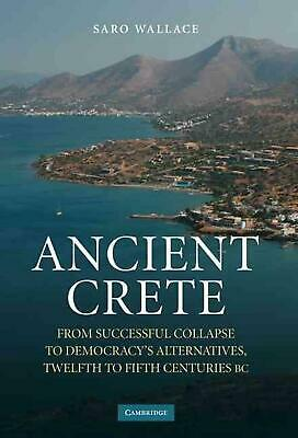Ancient Crete: From Successful Collapse to Democracy's Alternatives, Twelfth to