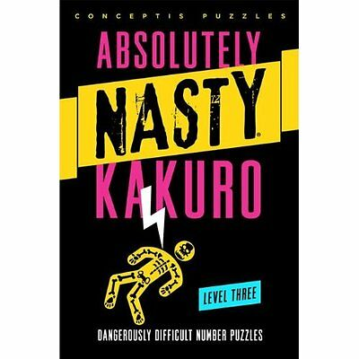 Absolutely Nasty Kakuro Level Three Conceptis Puzzles Sterling PB. 9781402799914